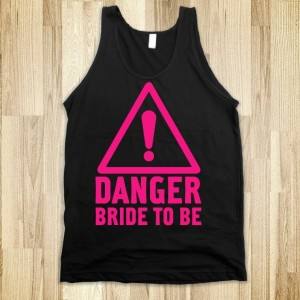 danger-bride-to-be.american-apparel-unisex-tank.black.w760h760[1]