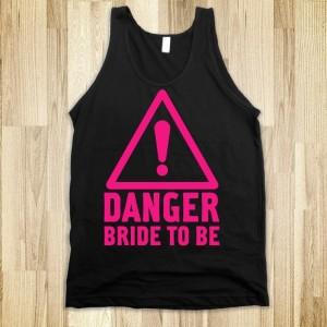 danger-bride-to-be.american-apparel-unisex-tank.black.w760h760[1]